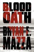 Blood Oath - Mazza, Bryan E.