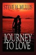 Journey to Love - Mullis, Steve H.