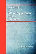 Leadership for School Improvement in the Caribbean (PB) - Ezenne, Austin