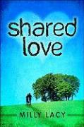 Shared Love - Lacy, Milly