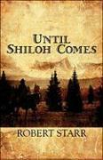 Until Shiloh Comes - Starr, Robert