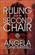 Ruling from the Second Chair - Maxwell, Angela Le Sane; Le Sane Maxwell, Angela