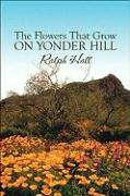 The Flowers That Grow on Yonder Hill - Hall, Ralph
