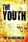 The Youth - Whelton, Troy Jon-Angelo