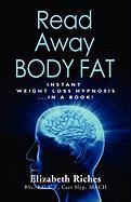 Read Away Body Fat - Riches Bsc Pgce Cert Hyp Mach, Elizabeth