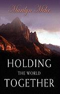 Holding the World Together - Mehr, Marilyn