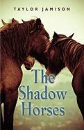 The Shadow Horses - Jamison, Taylor
