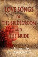Love Songs of the Bridegroom and the Bride - Lattarulo, Dr Dan; Lattarulo, Rich