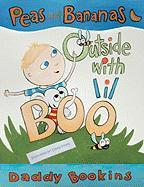 Peas and Bananas: Outside with Lil Boo - Bookins, Daddy