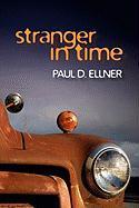 Stranger in Time - Ellner, Paul D.