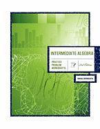 Intermediate Algebra 2nd Edition: Practice Problem Worksheets