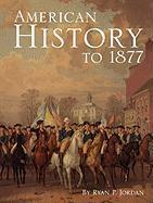 American History to 1877 - Jordan, Ryan P.