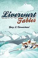 Liverwurt Fables - Carmichael, Gary L.