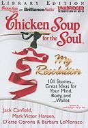 Chicken Soup for the Soul: My Resolution: 101 Stories...Great Ideas for Your Mind, Body, And...Wallet - Canfield, Jack; Hansen, Mark Victor; Corona, D'ette