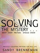 Solving the Mystery . . . What Every Preteen Should Know - Brenneman, Sandy