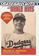 Baseball Hits and Bible Bits: Trading a Diamond for a Crown - Minton, Frank D.