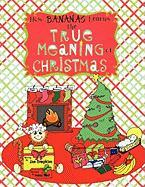 How Bananas Learns the True Meaning of Christmas - Tompkins, Jan
