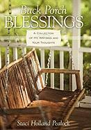 Back Porch Blessings: A Collection of My Writings and Your Thoughts - Pealock, Staci Holland