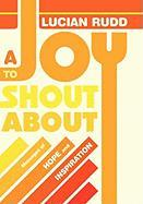 A Joy to Shout about: Messages of Hope and Inspiration - Rudd, Lucian