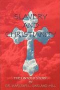 Slavery and Christianity the Untold Story - Garland-Hill, Marlene L.