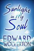 Sunlight in My Soul - Wolverton, Edward