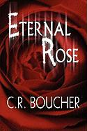Eternal Rose - Boucher, C. R.
