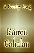 A Country Song - Cahalan, Karren