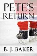 Pete's Return - Baker, B. J.