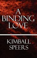 A Binding Love - Speers, Kimball