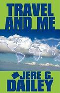 Travel and Me - Dailey, Jere G.