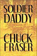 Soldier Daddy - Fraser, Chuck