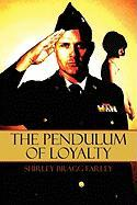 The Pendulum of Loyalty - Farley, Shirley Bragg