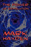 The Power of Revolution - Hayden, Mark