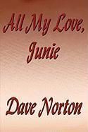 All My Love, Junie - Norton, Dave