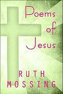 Poems of Jesus - Mossing, Ruth