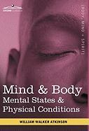 Mind & Body: Mental States & Physical Conditions Walker William Atkinson Author