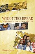 When Ties Break: A Memoir about How to Thrive After Loss - Norton, Margaret