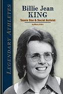 Billie Jean King: Tennis Star & Social Activist (Legendary Athletes)