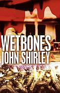 Wetbones: The Authorized Edition - Shirley, John