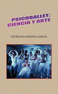 Psicoballet; Ciencia y Arte - Garcia, Georgina Fari