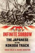 The Path of Infinite Sorrow: The Japanese on the Kokoda Track - Collie, Craig; Marutani, Hajime