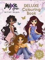 Moxie Girlz Deluxe Colouring Book