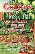 Colors of Health: The Adventures of Super Sasha and Awesome Anya - Murdock, Jane