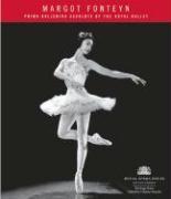 Margot Fonteyn: Prima Ballerina Absoluta of the Royal Ballet (Royal Opera House Heritage)