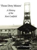 Those Dirty Miners - Hollingsworth, J P