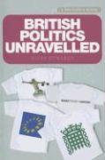 British Politics Unravelled - Edwards, Giles