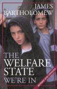 Welfare State We're in - Bartholomew, James