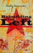 Rebuilding the Left - Harnecker, Marta