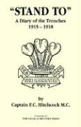 Ostand to O a Diary of the Trenches 1915-1918. - Hitchcock MC, Capt F. C.