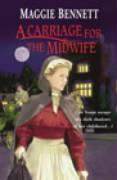 A Carriage for the Midwife - Bennett, Stephen; Bennett, Maggie